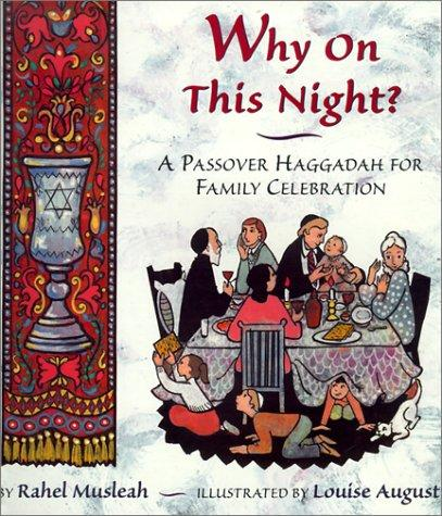Why on This Night? a Passover Haggadah for Family Celebration by Rahel Musleah