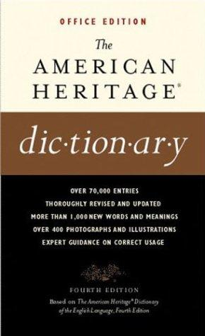 The American Heritage Dictionaries, 4th Edition, OFFICE Edition by American Heritage Publishing Company