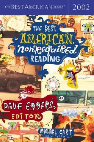 The best American nonrequired reading, 2002 by Michael Cart, Dave Eggers