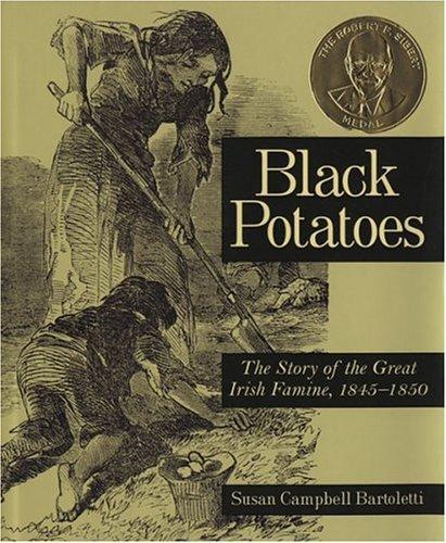 Image 0 of Black Potatoes: The Story of the Great Irish Famine, 1845-1850