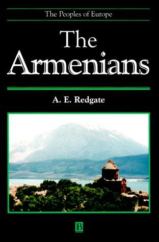 The Armenians (Peoples of Europe) by A. E. Redgate