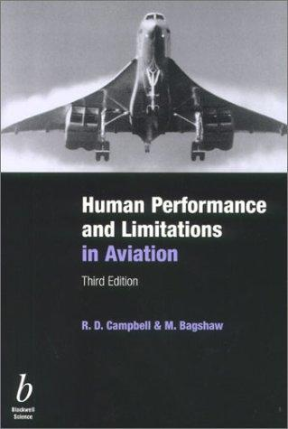 Human Performance & Limitations in Aviation, Third Edition by R. D. Campbell, M. Bagshaw