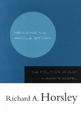 Hearing the whole story by Richard A. Horsley