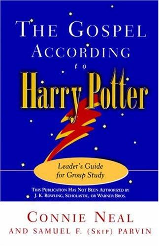 The Gospel according to Harry Potter by C. W. Neal, Connie W. Neal, Samuel F. Parvin