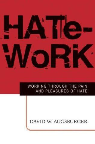 Hate-Work by David W. Augsburger
