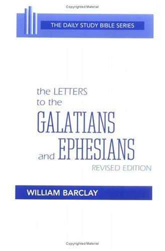 The letters to the Galatians and Ephesians by William L. Barclay