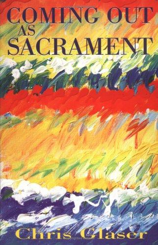 Coming out as sacrament by Chris Glaser