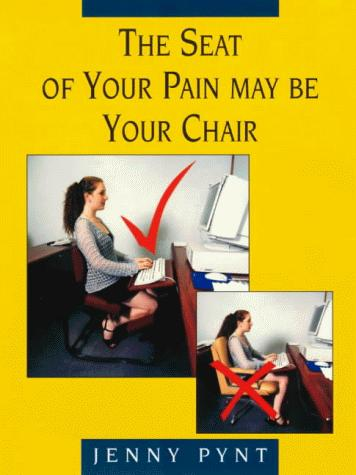 The Seat of Your Pain May Be Your Chair by Jenny Pynt