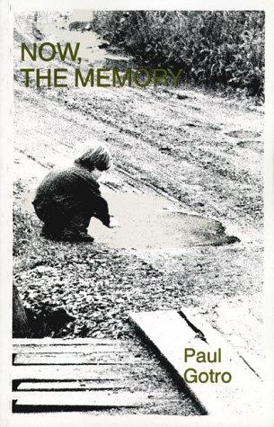 Now, the Memory by Paul Gotro