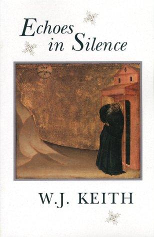 Echoes in Silence by W.J. Keith
