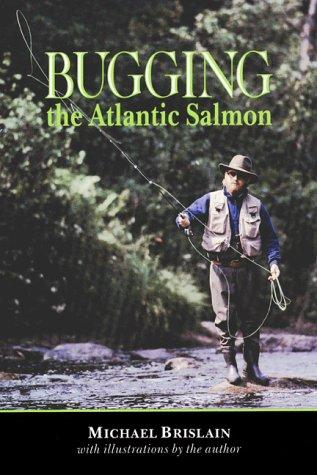 Bugging the Atlantic Salmon by Michael Brislain