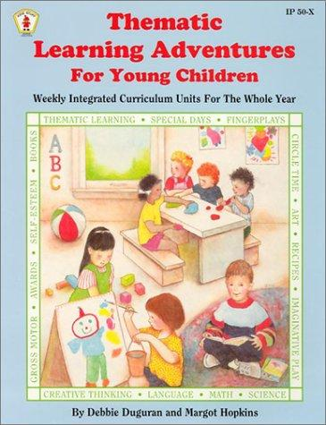 Thematic Learning Adventures for Young Children by Debbie Duguran