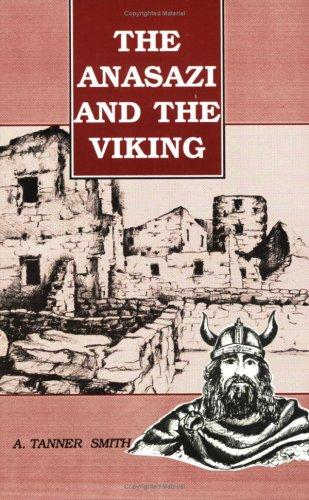 Anasazi and the Viking by A. Tanner Smith