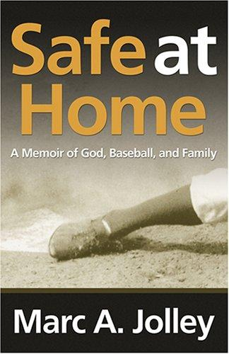 Safe at Home by Marc A. Jolley