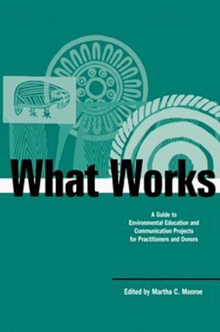 What Works by Martha C. Monroe