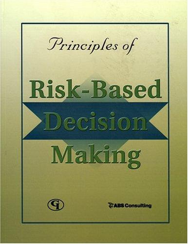 Principles of Risk-Based Decision Making by ABS Consulting Inc.