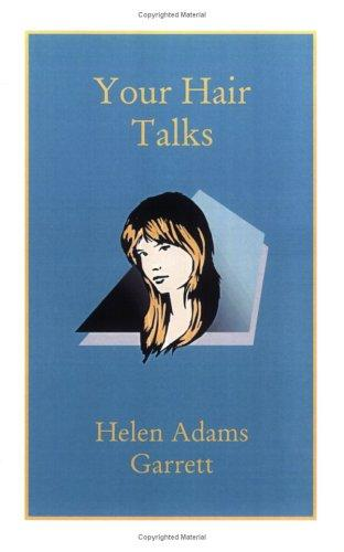Your Hair Talks by Helen Garrett