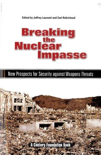 Breaking the nuclear impasse by Jeffrey Laurenti