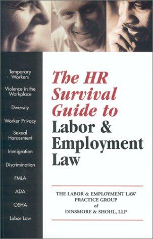 The Hr Survival Guide to Labor & Employment Law by