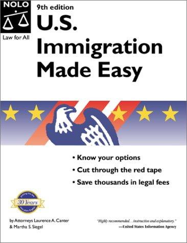 U.S. Immigration Made Easy (9th National Edition) by Laurence A. Canter, Martha S. Siegel