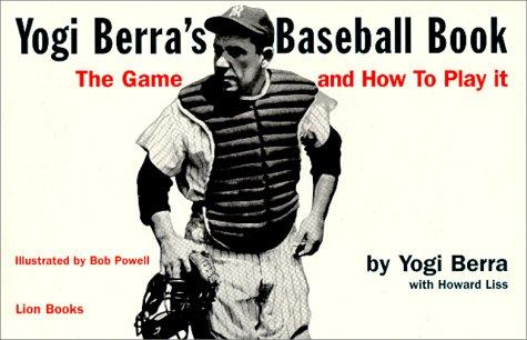 Yogi Berra's Baseball Book by Howard Liss