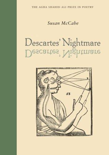 Descartes' Nightmare (Agha Shahid Ali Prize in Poetry) by Susan McCabe