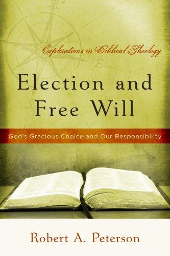 Election and Free Will by Peterson, Robert A.