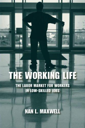 The Working Life by Nan L. Maxwell