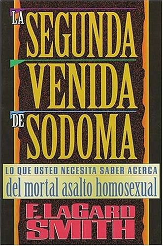 LA Segunda Venida De Sodoma by F. LaGard Smith