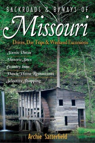 Backroads & Byways of Missouri by Archie Satterfield
