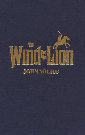 Wind and Lion by John Milius