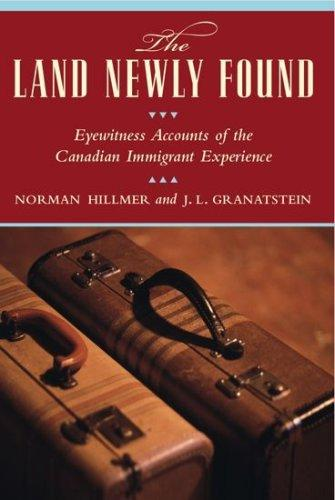 The Land Newly Found by Norman Hillmer, J. L. Granatstein