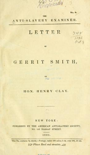 … Letter of Gerrit Smith, to Hon. Henry Clay.