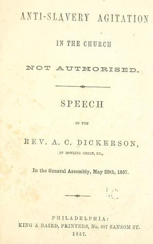 Anti-slavery agitation in the church not authorised by A. C Dickerson
