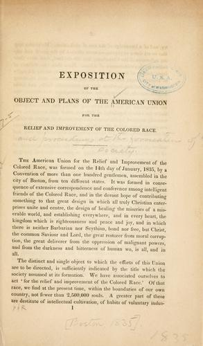 Exposition of the object and plans of the American union for the relief and improvement of the colored race by American Union for the Relief and Improvement of the Colored Race.