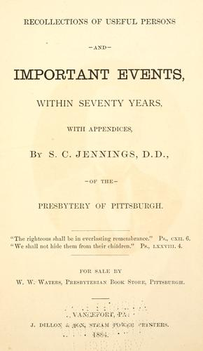 Recollections of useful persons and important events by S. C. Jennings