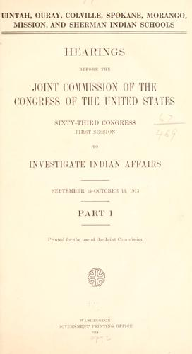 Hearings before the Joint commission of the Congress of the United States by United States. Joint Commission to Investigate Indian Affairs