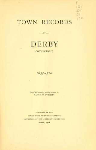 Town records of Derby, Connecticut, 1665-1710 by Derby (Conn.)