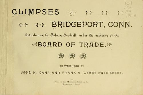 Glimpses of Bridgeport, Conn by Bridgeport (Conn.). Board of trade.