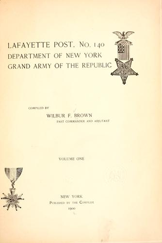Lafayette post, no. 140, Department of New York, Grand army of the republic by Brown, Wilbur Fisk