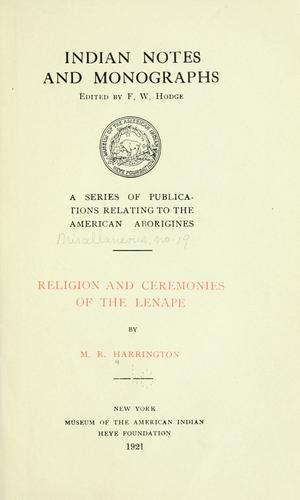 ... Religion and ceremonies of the Lenape by Harrington, M. R.