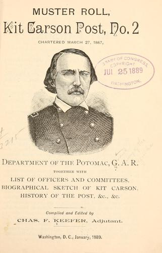 Muster roll, Kit Carson Post No. 2 by Grand Army of the Republic. Dept. of the Potomac Kit Carson post, no. 2