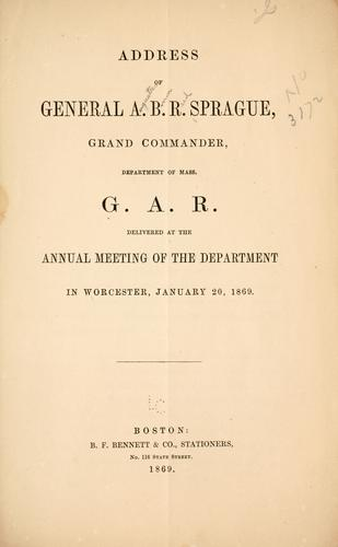 Address of General A. B. R. Sprague by Augustus Brown Reed Sprague