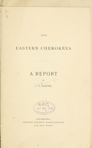 The eastern Cherokees by Painter, Charles Cornelius Coffin