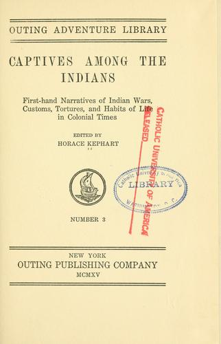 Captives among the Indians by Kephart, Horace