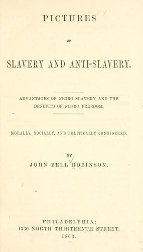 Pictures of slavery and anti-slavery by Robinson, John Bell
