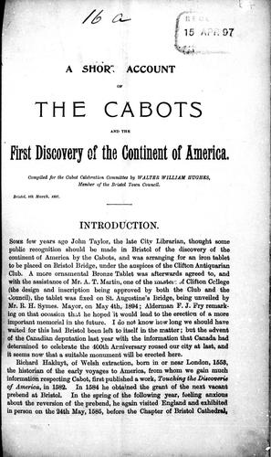 A short account of the Cabots and the first discovery of the continent of America by Walter William Hughes