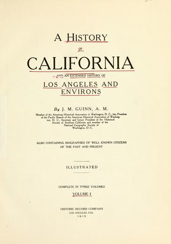 A history of California and an extended history of Los Angeles and environs by James Miller Guinn