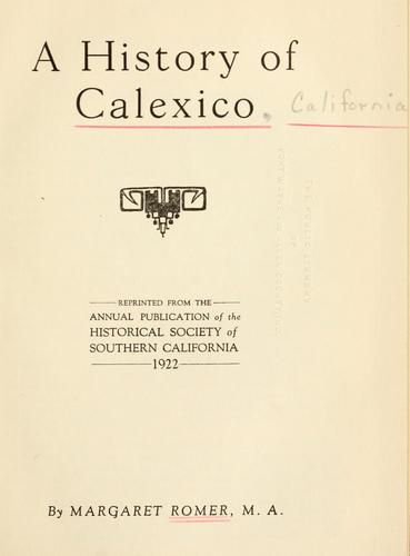 A history of Calexico by Margaret Romer