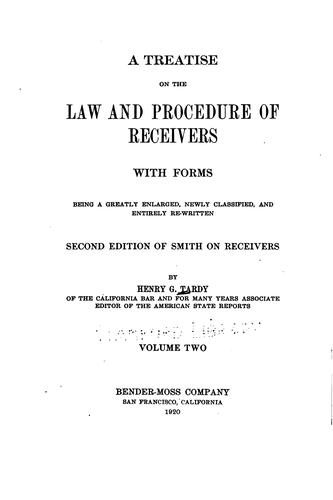 A treatise on the law and procedure of receivers by Henry Gabriel Tardy